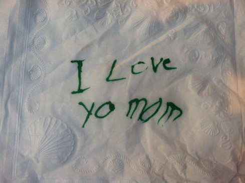 a sweet little message from my table setter, Luke.   I love you too, Luke!
